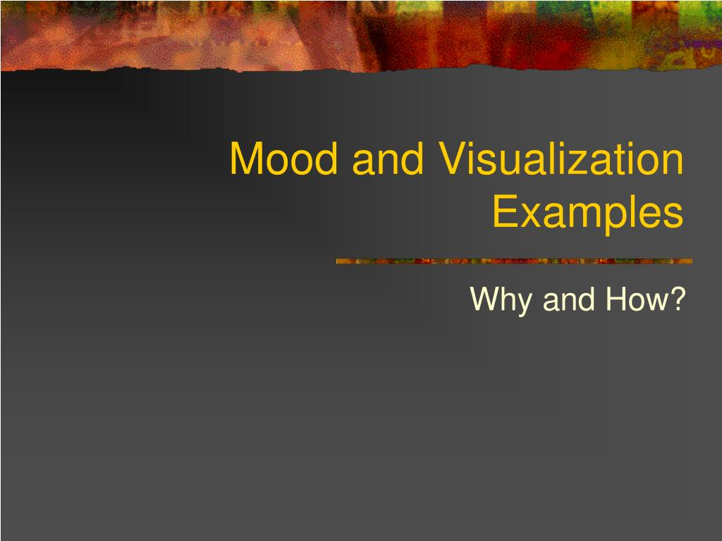 mood and visualization examples l.