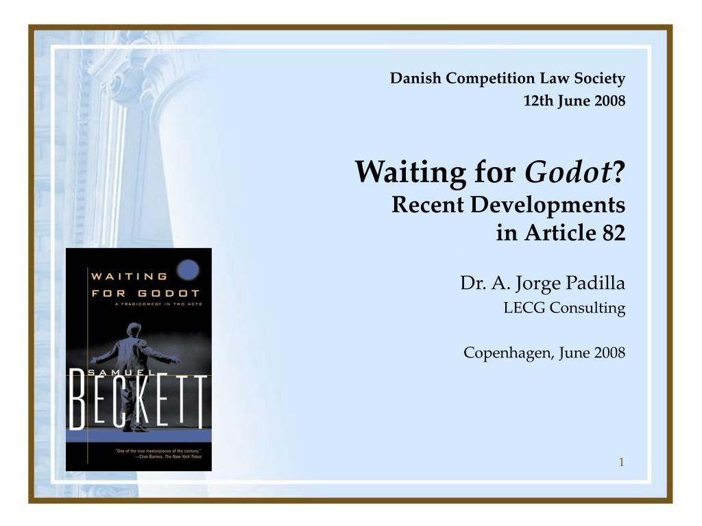 waiting for godot recent developments in article 82 l.