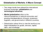 globalization of markets a macro concept