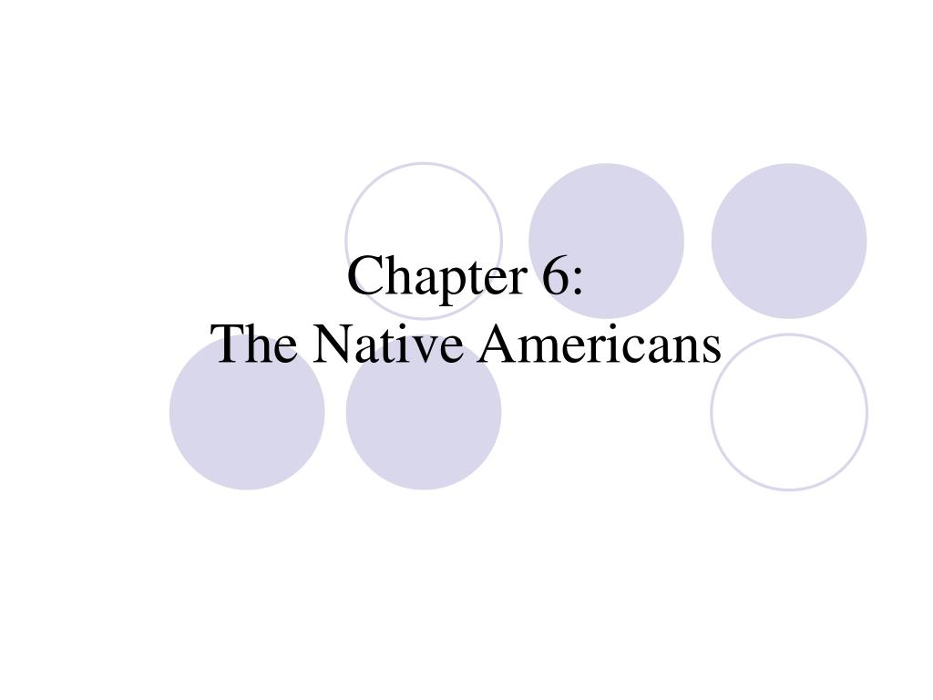 chapter 6 the native americans l.