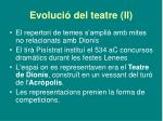 evoluci del teatre ii