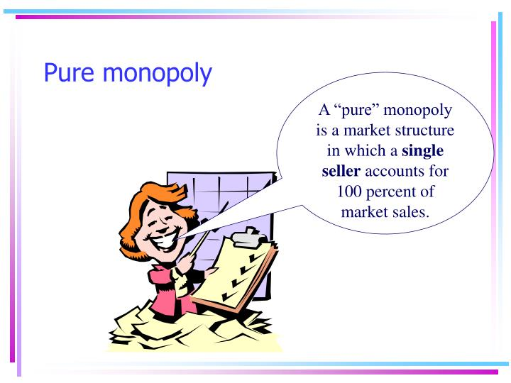 a pure monopoly