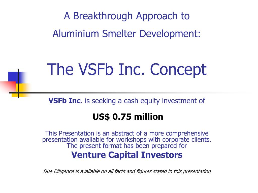 a breakthrough approach to aluminium smelter development the vsfb inc concept l.