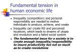 fundamental tension in human economic life