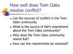 how well does twin oaks resolve conflict