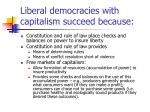 liberal democracies with capitalism succeed because