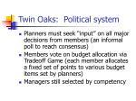 twin oaks political system