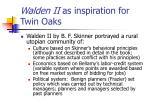 walden ii as inspiration for twin oaks