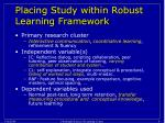 placing study within robust learning framework