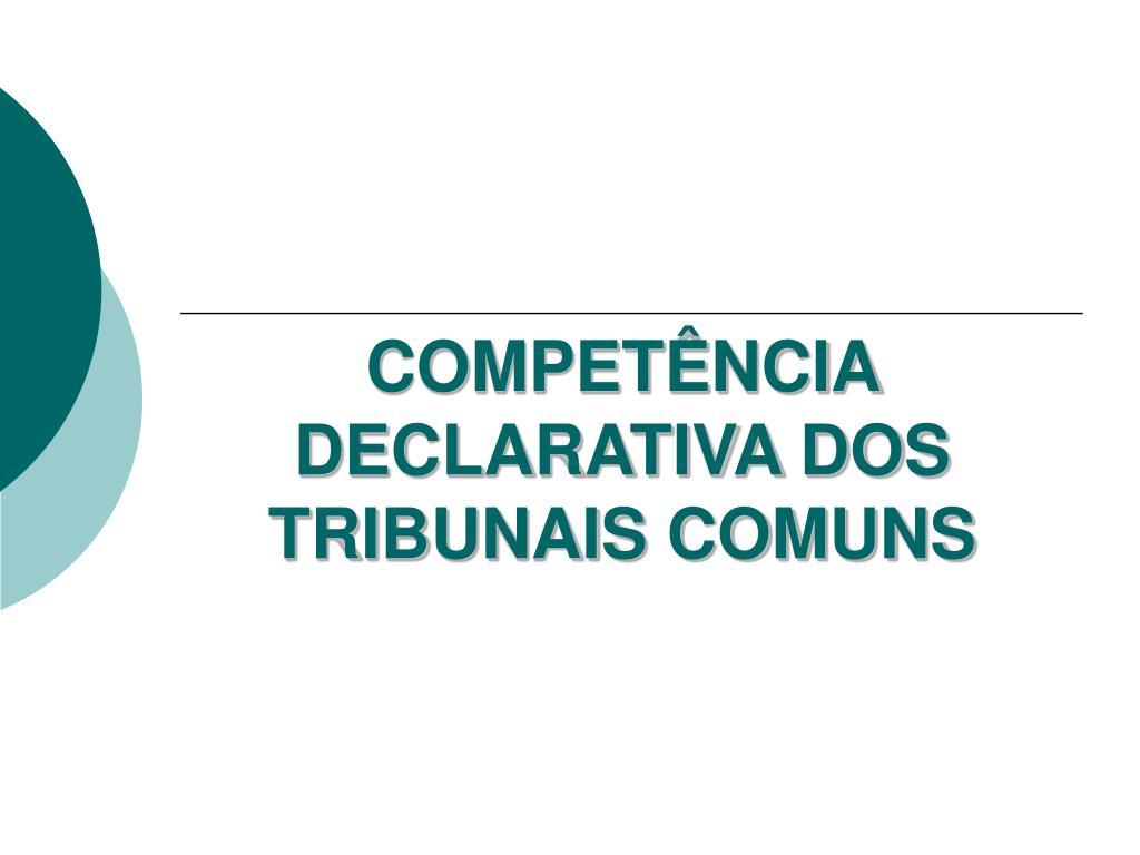 compet ncia declarativa dos tribunais comuns l.