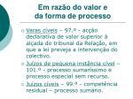 em raz o do valor e da forma de processo13