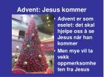 advent jesus kommer