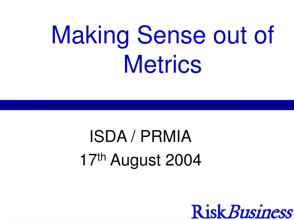 making sense out of metrics l.