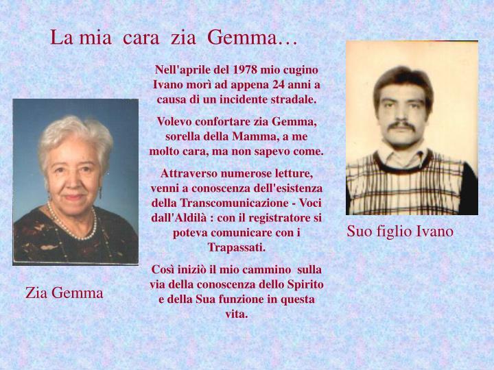 La mia  cara  zia  Gemma…