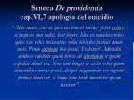 seneca de providentia cap vi 7 apologia del suicidio