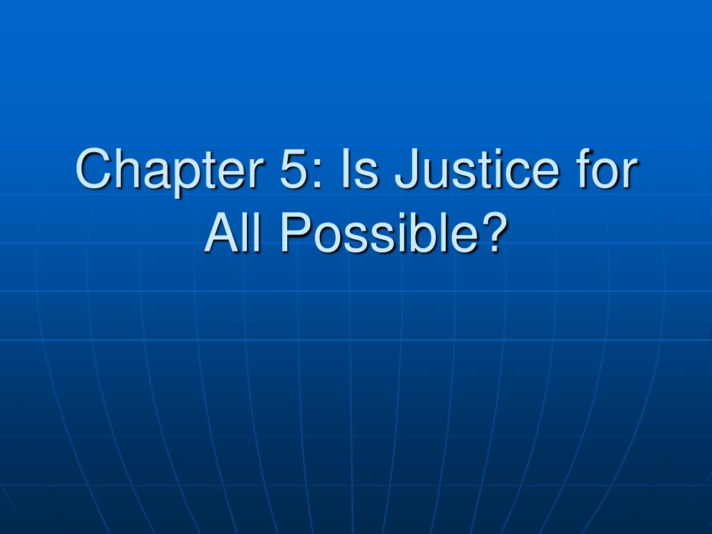 chapter 5 is justice for all possible l.