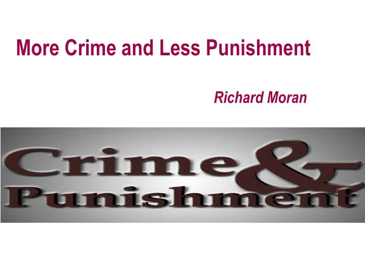 more crime and less punishment n.