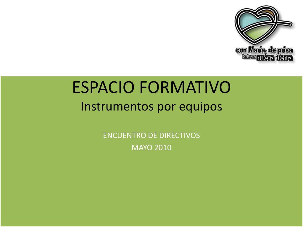 espacio formativo instrumentos por equipos l.