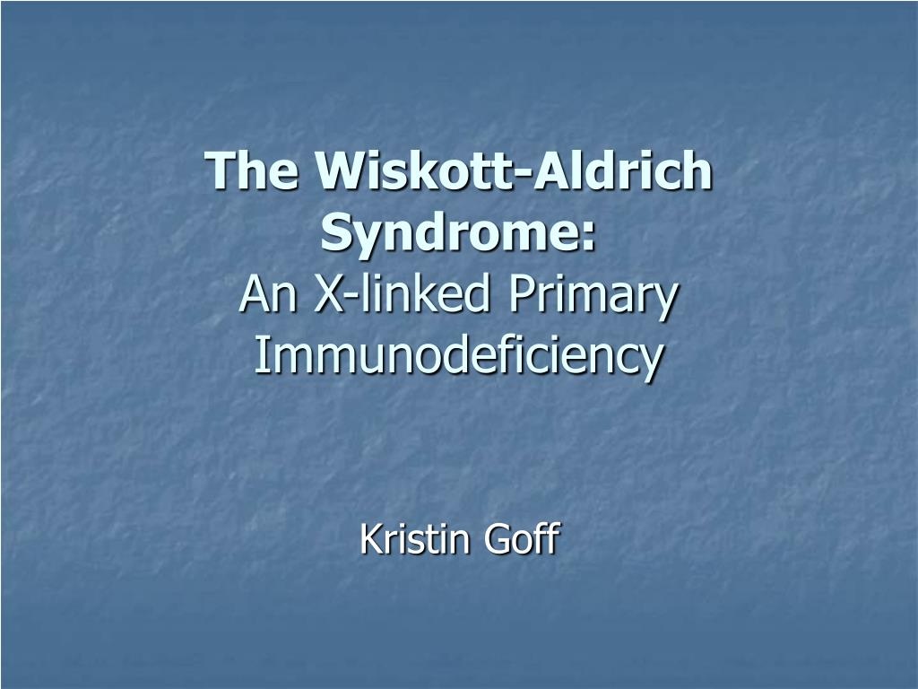 the wiskott aldrich syndrome an x linked primary immunodeficiency l.