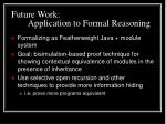 future work application to formal reasoning39