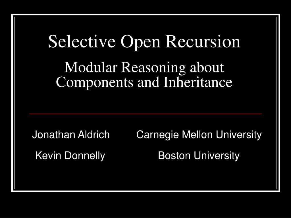 selective open recursion modular reasoning about components and inheritance l.