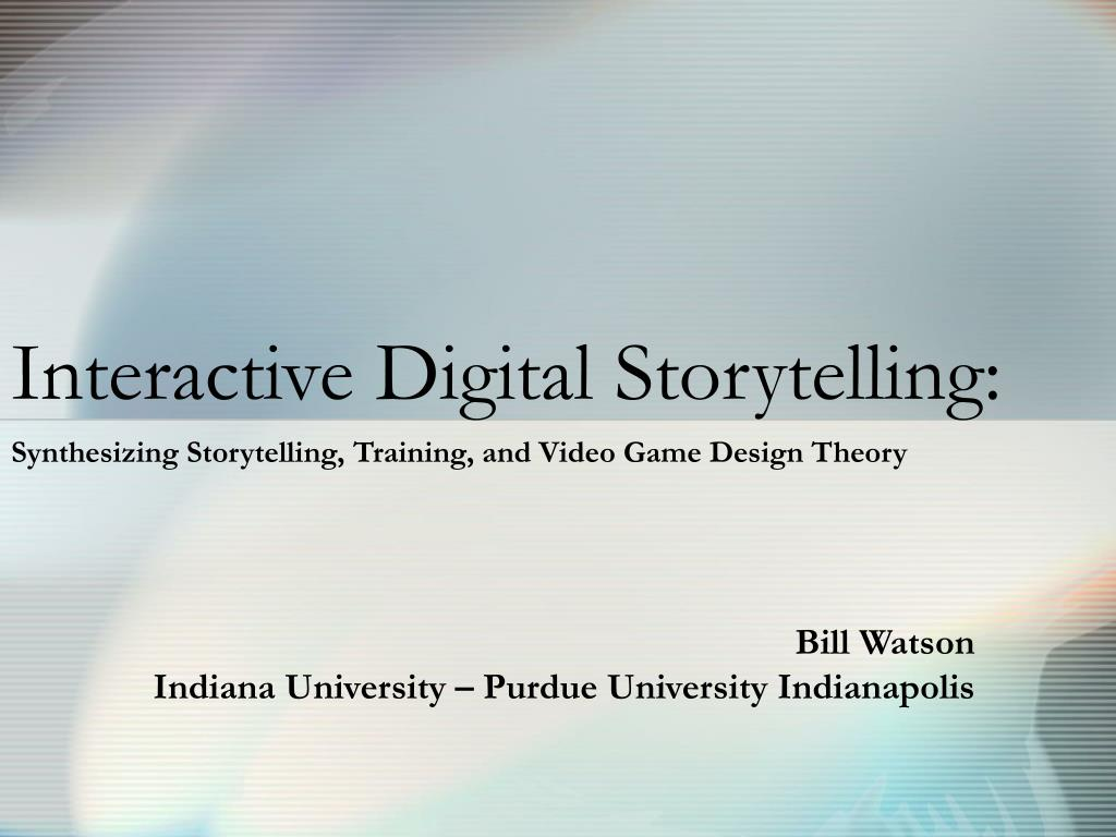 interactive digital storytelling l.