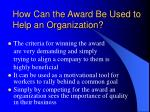 how can the award be used to help an organization