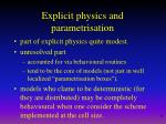 explicit physics and parametrisation