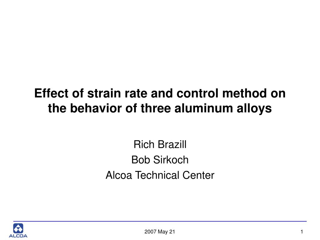 effect of strain rate and control method on the behavior of three aluminum alloys l.