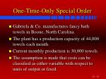 one time only special order