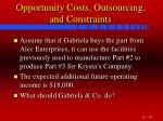 opportunity costs outsourcing and constraints