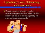 opportunity costs outsourcing and constraints44