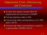 opportunity costs outsourcing and constraints45