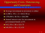 opportunity costs outsourcing and constraints46