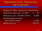opportunity costs outsourcing and constraints48
