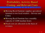 profitability activity based costing and relevant costs58