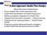 a new approach health plan design