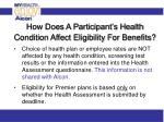 how does a participant s health condition affect eligibility for benefits