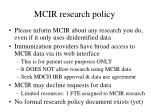 mcir research policy
