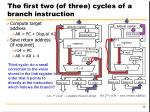 the first two of three cycles of a branch instruction
