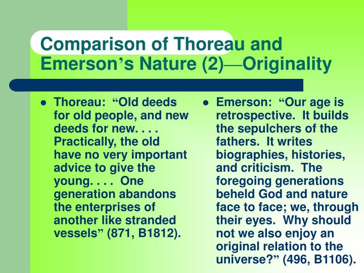 emerson and thoreau two idealists As all later idealists in one way or another did, emerson at  the emerson-thoreau  and emphasizes two decisive characteristics of thoreau.