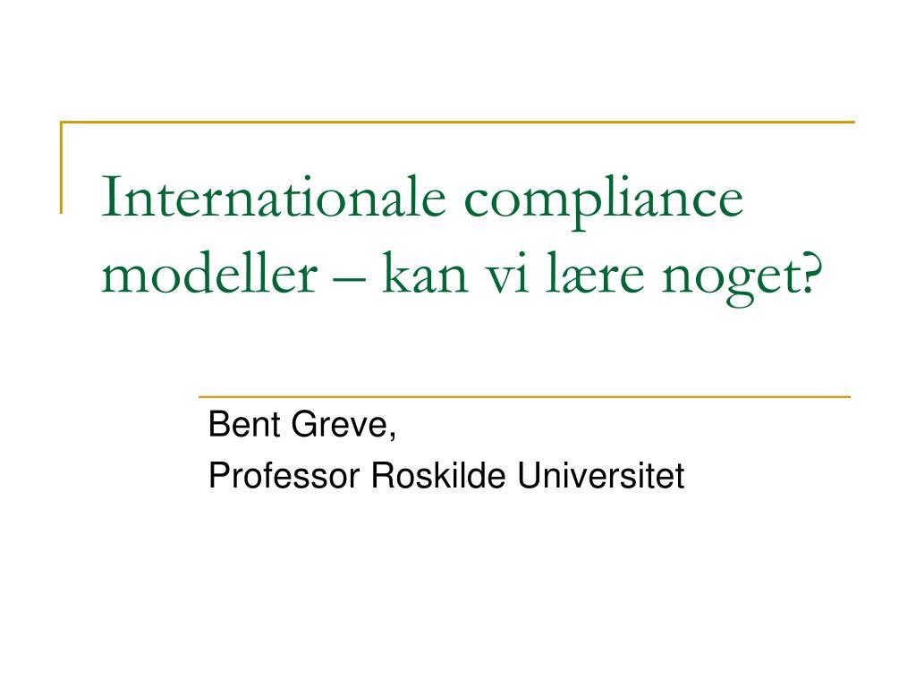 internationale compliance modeller kan vi l re noget l.