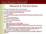 research the end game