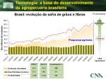 tecnologia a base do desenvolvimento da agropecu ria brasileira