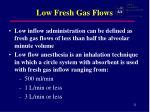 low fresh gas flows