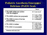 pediatric anesthesia emergence delirium paed scale