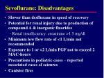 sevoflurane disadvantages