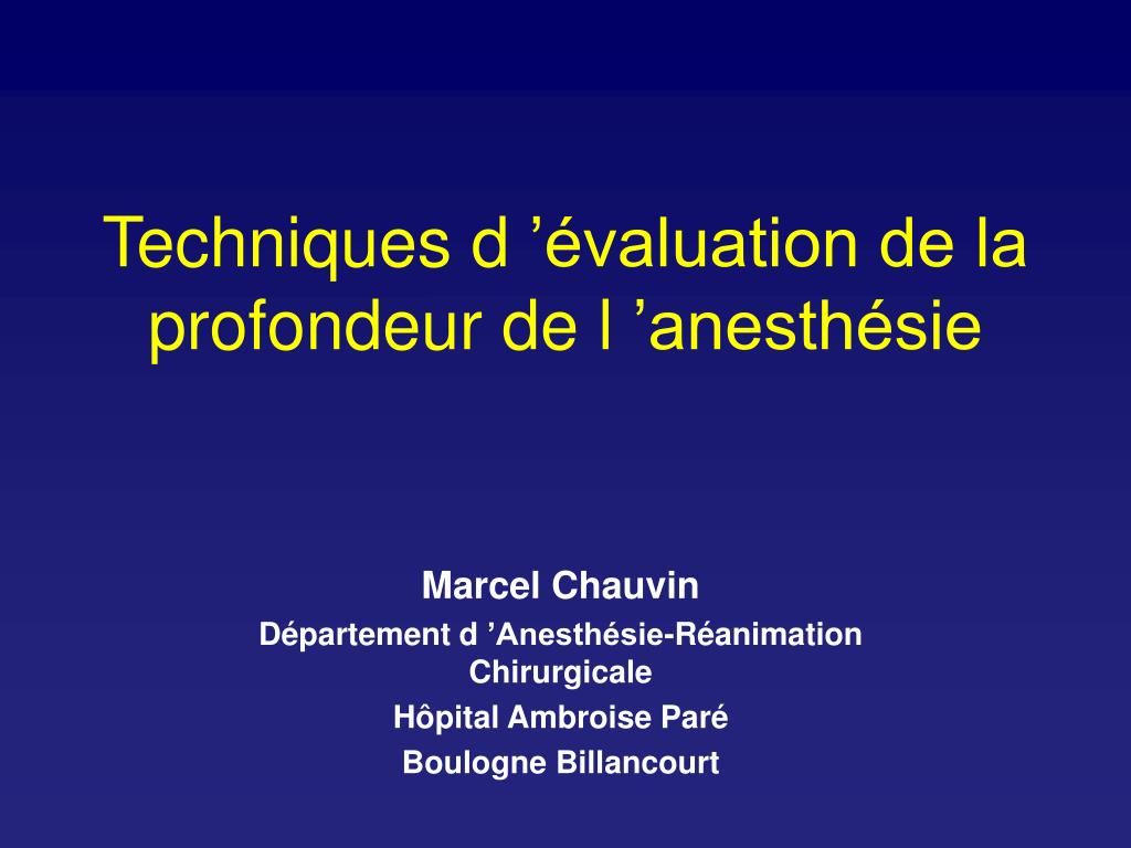 techniques d valuation de la profondeur de l anesth sie l.