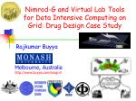 nimrod g and virtual lab tools for data intensive computing on grid drug design case study