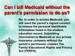 can i bill medicaid without the parent s permission to do so